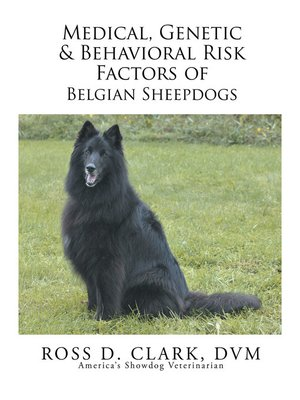 cover image of Medical, Genetic & Behavioral Risk Factors of Belgian Sheepdogs
